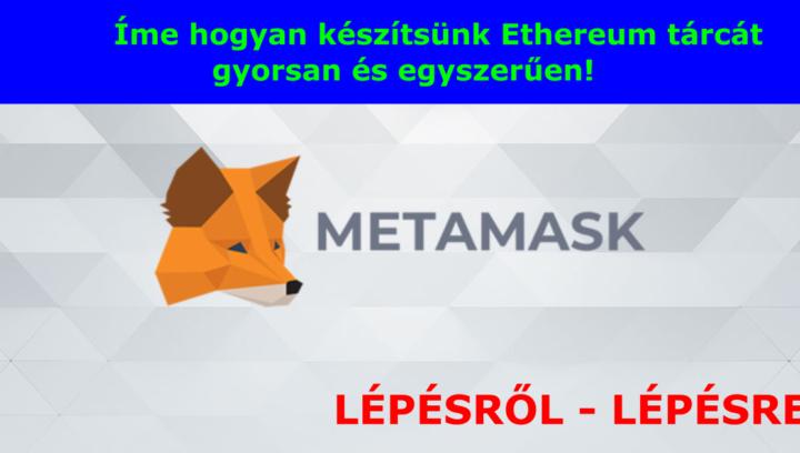 hogyan készítsünk ethereum pénztárcát egyszerűen kriptopénz mycryptoptoion wallet metamask telepítése készítése fiók létrehozása egyszerűen és gyorsan